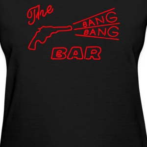 Bang Bang Bar - Women's T-Shirt