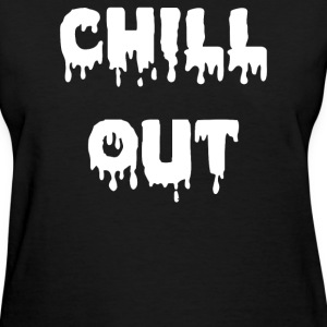 Chill Out - Women's T-Shirt