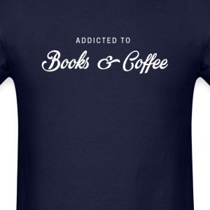 Addicted to books and coffee - Men's T-Shirt