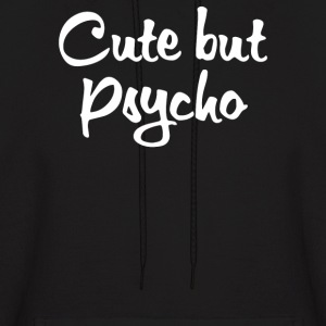 Cute But Psycho - Men's Hoodie