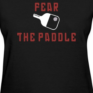 Fear The Paddle - Women's T-Shirt