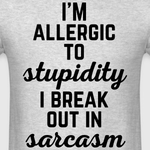 Allergic To Stupidity Funny Quote T-Shirts - Men's T-Shirt