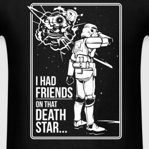 Friends On That Death Star - Men's T-Shirt