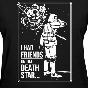 Friends On That Death Star - Women's T-Shirt