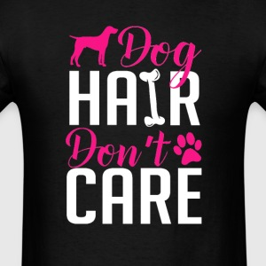 German Shorthaired Pointer Hair Don't Care T-Shirt T-Shirts - Men's T-Shirt