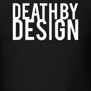 Death By Design - Men's T-Shirt