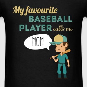 My favourite baseball player calls me mom - Men's T-Shirt