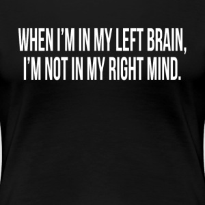 LEFT BRAIN RIGHT MIND T-Shirts - Women's Premium T-Shirt