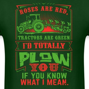 Farmer I'd totally plowm Funny Shirt - Men's T-Shirt
