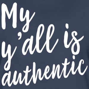 My Y'all is authentic T-Shirts - Women's Premium T-Shirt