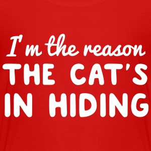 I'm the reason the cat's in hiding Baby & Toddler Shirts - Toddler Premium T-Shirt