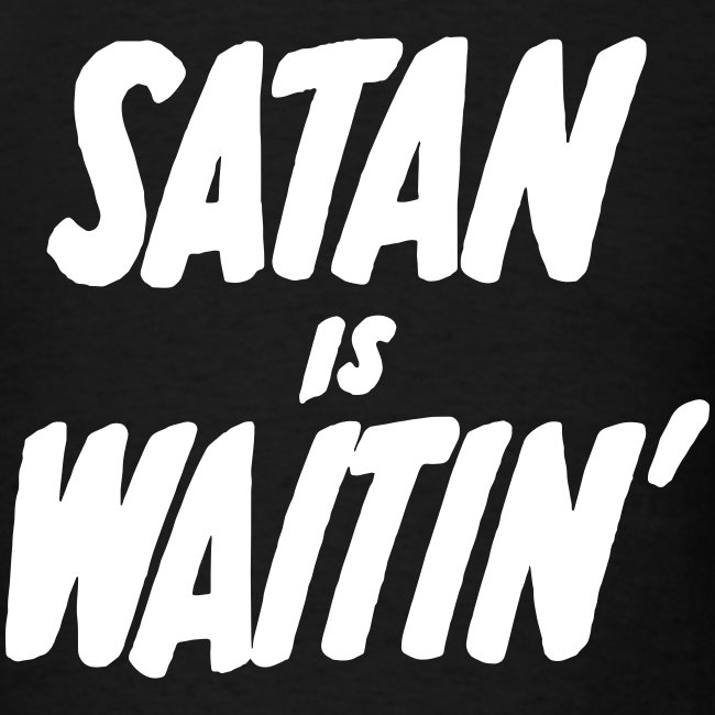Satan is Waitin