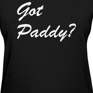 Got Paddy - Women's T-Shirt