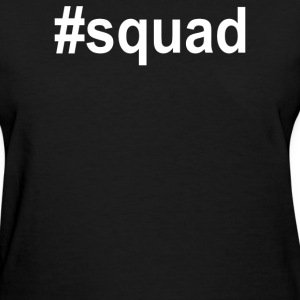Hastag Squad - Women's T-Shirt