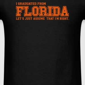 I graduated from Florida - Men's T-Shirt