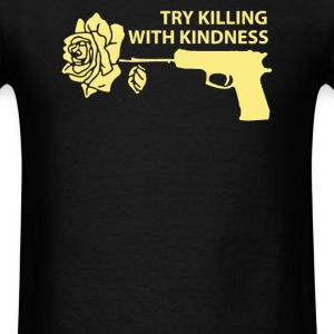Killing with Kindness - Men's T-Shirt