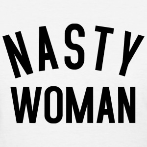Nasty Woman black T-Shirts - Women's T-Shirt