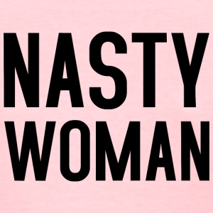 Nasty Woman II black T-Shirts - Women's T-Shirt