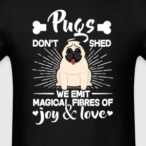 Pugs Hair - Don't Shed T-Shirt T-Shirts - Men's T-Shirt