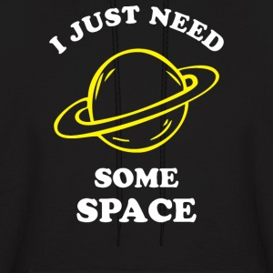 I Just Need Some Space - Men's Hoodie