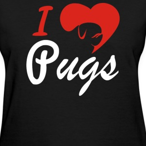 I Love Pugs - Women's T-Shirt