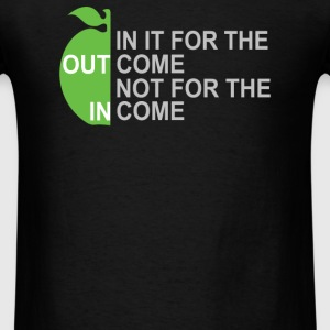 In It For The Outcome - Men's T-Shirt