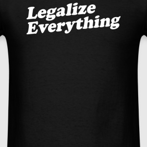Legalize Everything - Men's T-Shirt