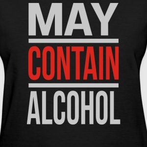 May Contain Alcohol - Women's T-Shirt