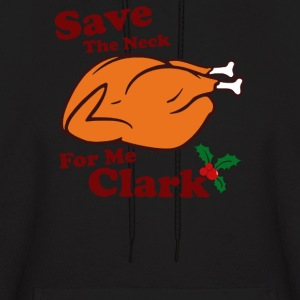 Save The Neck For Me Clark - Men's Hoodie