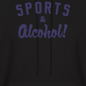 Sports And Alcohol! - Men's Hoodie