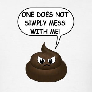 One Does Not Simply Featuring The Poop Emoji - Men's T-Shirt