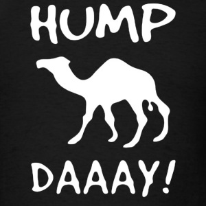 Guess What Day It Is Hump Day Humpday - Men's T-Shirt