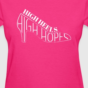 High Heels High Hope - Women's T-Shirt