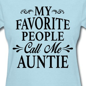 My Favorite People Call Me Auntie - Women's T-Shirt