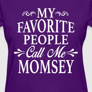My Favorite People Call Me Momsey - Women's T-Shirt