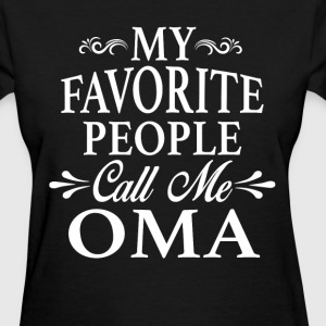 My Favorite People Call Me Oma - Women's T-Shirt