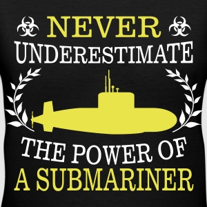 NEVER UNDERESTIMATE THE POWER OF A SUBMARINER! T-Shirts - Women's V-Neck T-Shirt