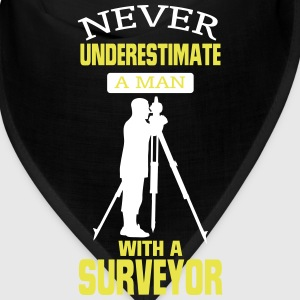 NEVER UNDERESTIMATE A MAN WITH A SURVEYOR! Caps - Bandana