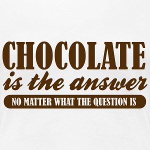 Chocolate is the answer - Women's Premium T-Shirt