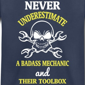 NEVER UNDERESTIMATE A BADASS MECHANIC! Baby & Toddler Shirts - Toddler Premium T-Shirt