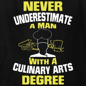 NEVER UNDERESTIMATE A MAN WITH A CULINARY DEGREE! Kids' Shirts - Kids' T-Shirt