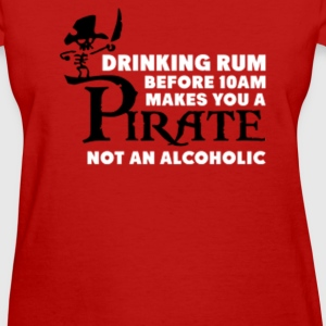 Drinking rum before 10am like a pirate - Women's T-Shirt