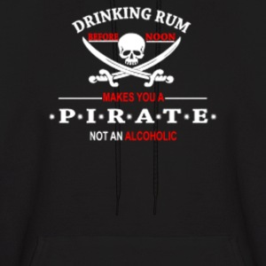 Drinking Rum before noon makes you a pirate - Men's Hoodie