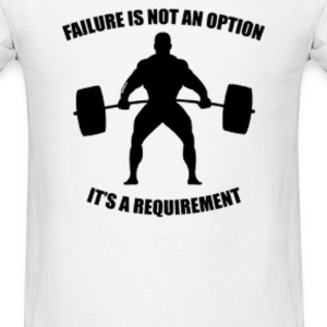 Failure Is Not An Option - Men's T-Shirt