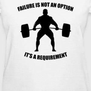 Failure Is Not An Option - Women's T-Shirt