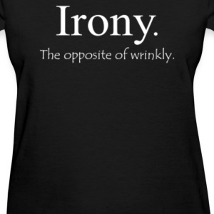 Irony - Women's T-Shirt