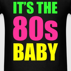 IT'S THE 80s BABY - Men's T-Shirt
