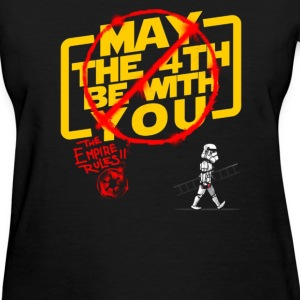 MAY THE 4TH BE WITH YOU - Women's T-Shirt