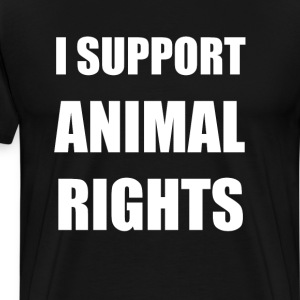 I Support Animal Rights T-Shirts - Men's Premium T-Shirt