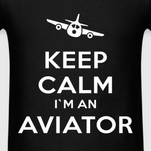 Keep calm I'm an aviator - Men's T-Shirt